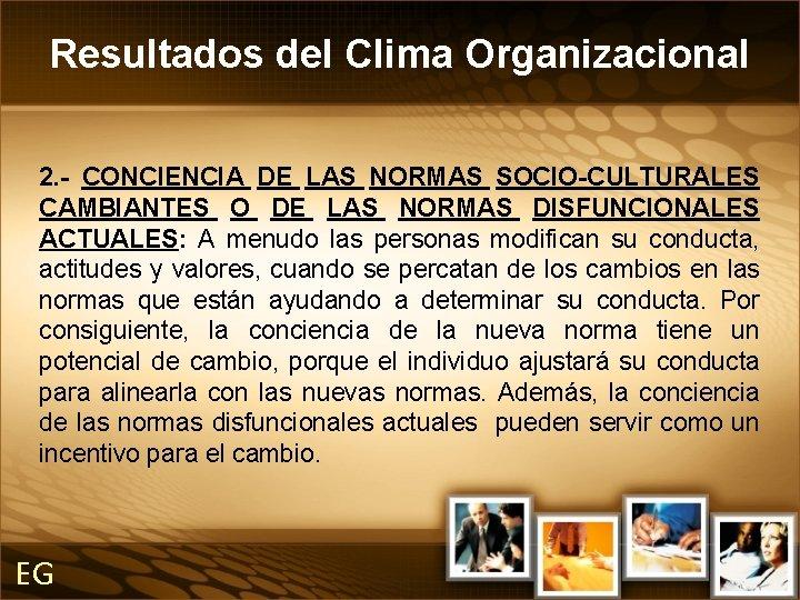 Resultados del Clima Organizacional 2. - CONCIENCIA DE LAS NORMAS SOCIO-CULTURALES CAMBIANTES O DE