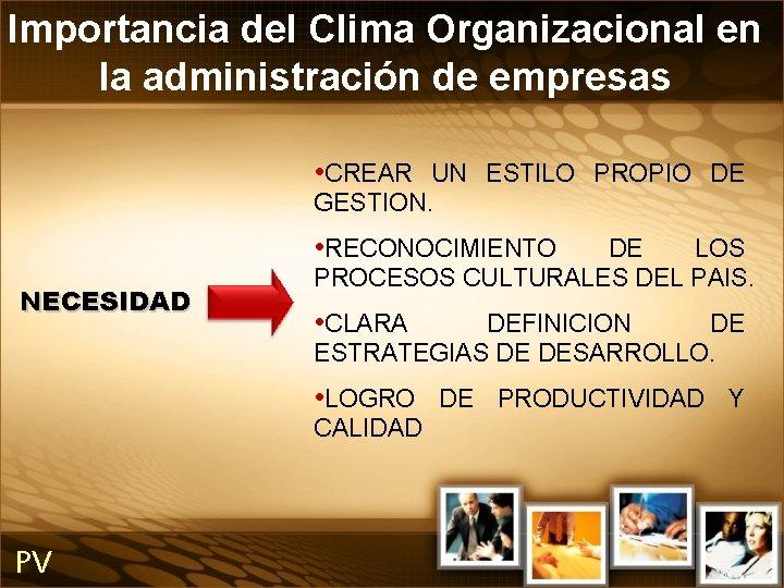 Importancia del Clima Organizacional en la administración de empresas • CREAR UN ESTILO PROPIO