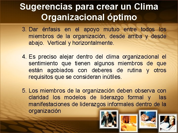 Sugerencias para crear un Clima Organizacional óptimo 3. Dar énfasis en el apoyo mutuo