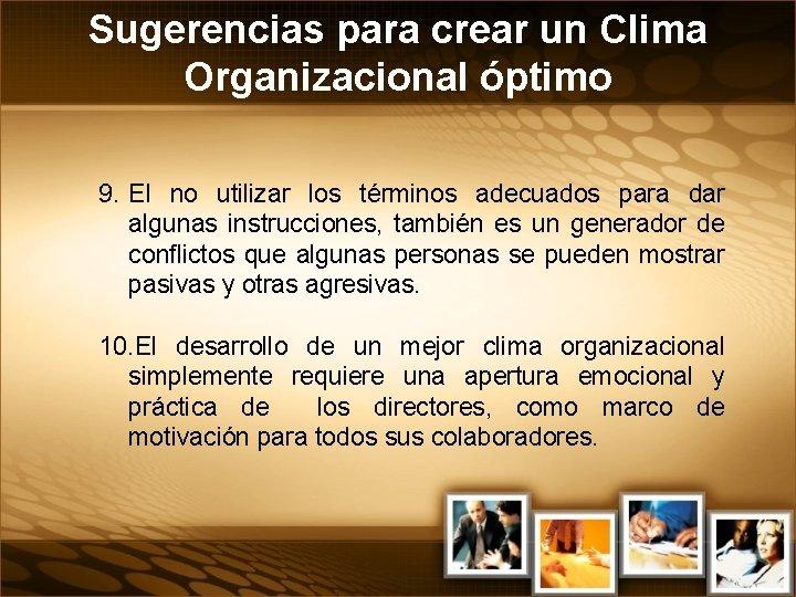 Sugerencias para crear un Clima Organizacional óptimo 9. El no utilizar los términos adecuados
