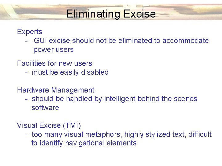 Eliminating Excise Experts - GUI excise should not be eliminated to accommodate power users
