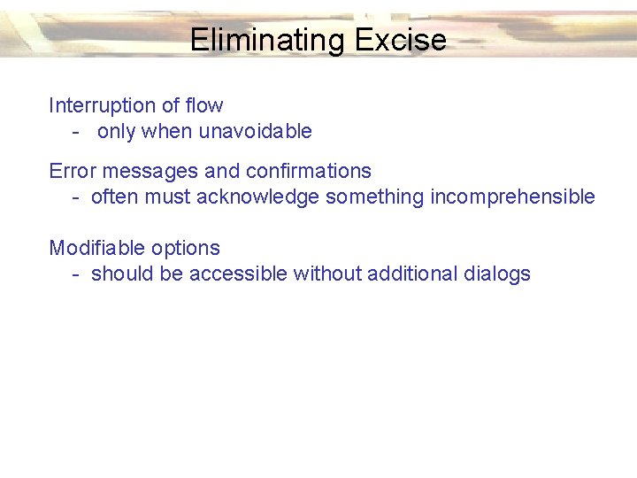 Eliminating Excise Interruption of flow - only when unavoidable Error messages and confirmations -