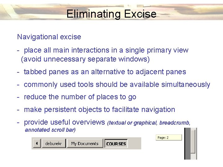 Eliminating Excise Navigational excise - place all main interactions in a single primary view