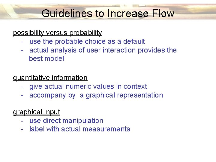 Guidelines to Increase Flow possibility versus probability - use the probable choice as a