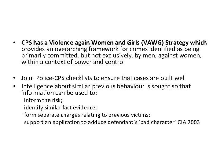 • CPS has a Violence again Women and Girls (VAWG) Strategy which provides