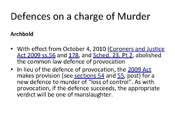 Defences on a charge of Murder Archbold • With effect from October 4, 2010
