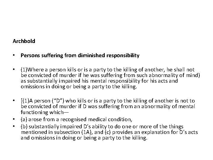Archbold • Persons suffering from diminished responsibility • (1)Where a person kills or is
