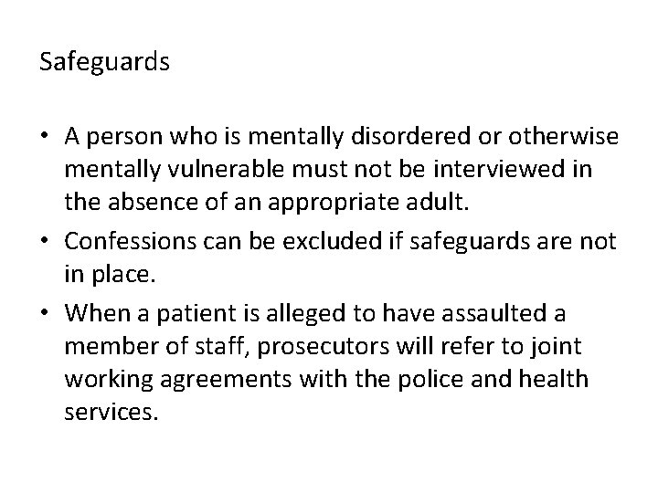 Safeguards • A person who is mentally disordered or otherwise mentally vulnerable must not