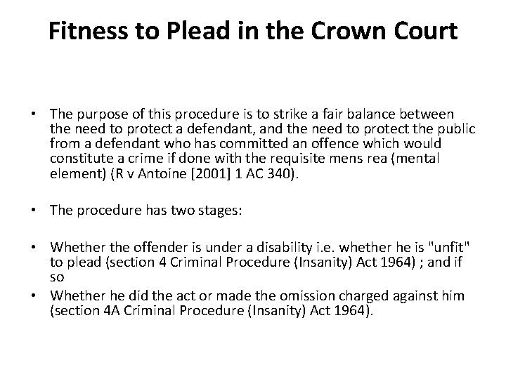 Fitness to Plead in the Crown Court • The purpose of this procedure is