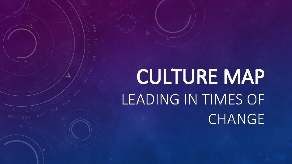 CULTURE MAP LEADING IN TIMES OF CHANGE