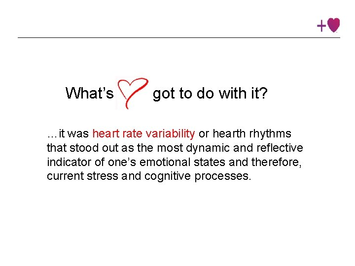 What's got to do with it? …it was heart rate variability or hearth rhythms