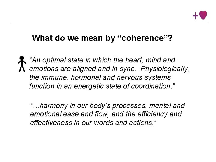 """What do we mean by """"coherence""""? """"An optimal state in which the heart, mind"""