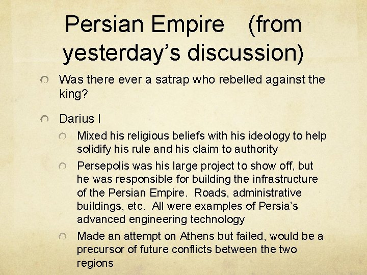 Persian Empire (from yesterday's discussion) Was there ever a satrap who rebelled against the