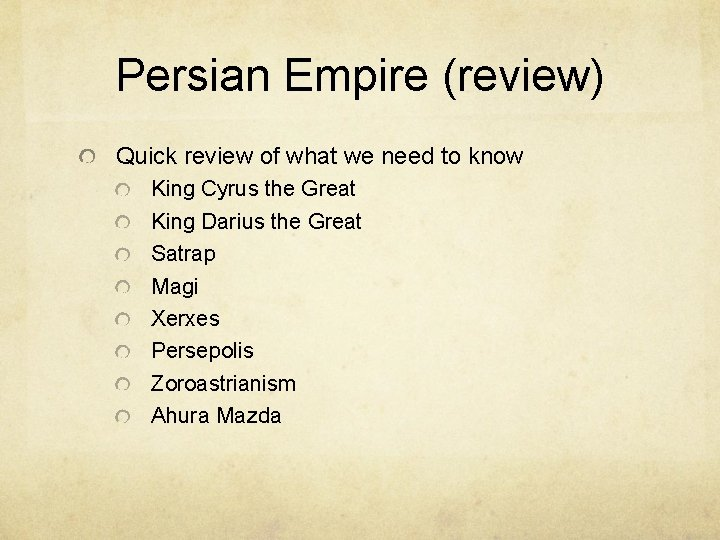 Persian Empire (review) Quick review of what we need to know King Cyrus the