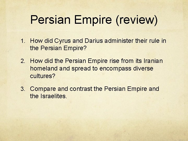 Persian Empire (review) 1. How did Cyrus and Darius administer their rule in the