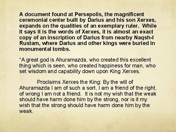 A document found at Persepolis, the magnificent ceremonial center built by Darius and his