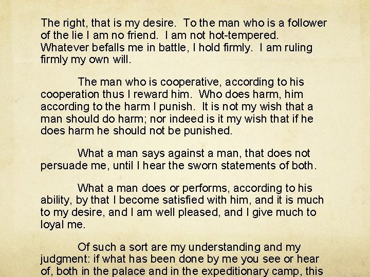 The right, that is my desire. To the man who is a follower of