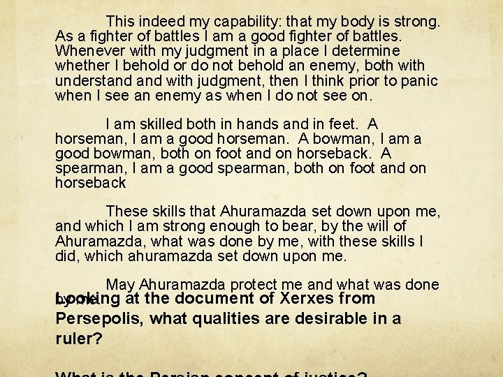 This indeed my capability: that my body is strong. As a fighter of battles