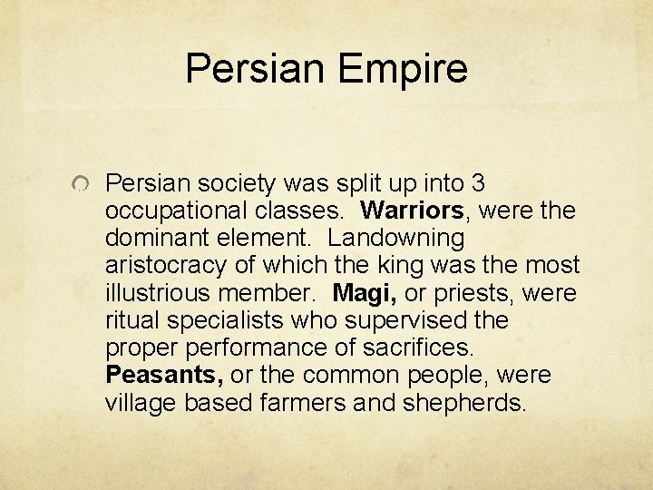 Persian Empire Persian society was split up into 3 occupational classes. Warriors, were the