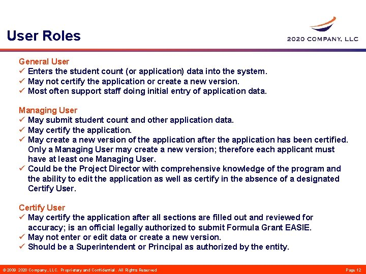 User Roles General User ü Enters the student count (or application) data into the