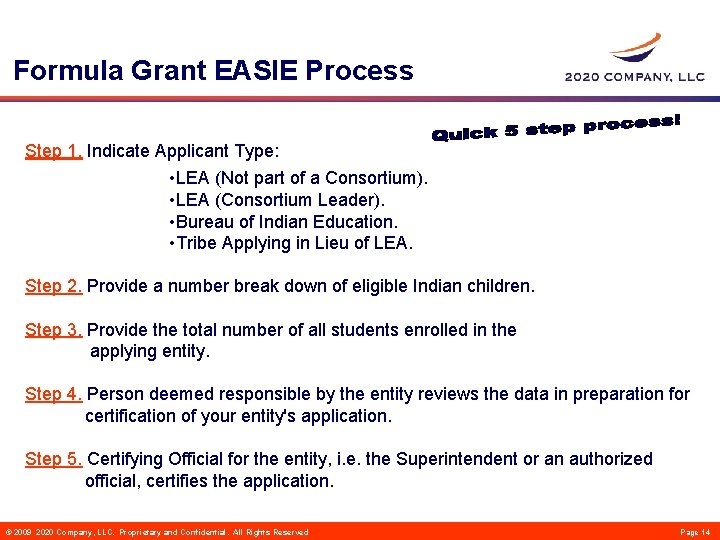Formula Grant EASIE Process Step 1. Indicate Applicant Type: • LEA (Not part of