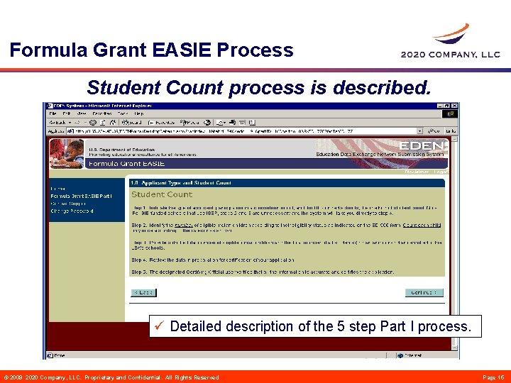 Formula Grant EASIE Process Student Count process is described. ü Detailed description of the