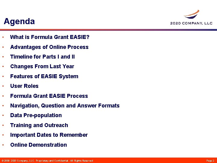 Agenda • What is Formula Grant EASIE? • Advantages of Online Process • Timeline