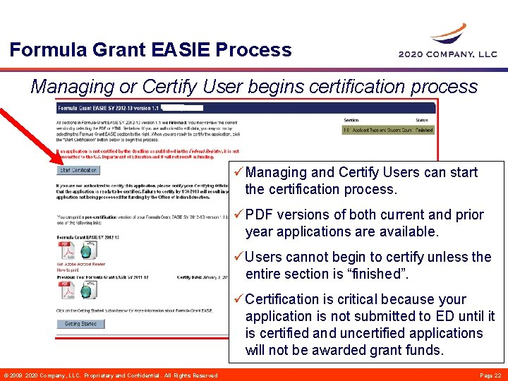 Formula Grant EASIE Process Managing or Certify User begins certification process üManaging and Certify