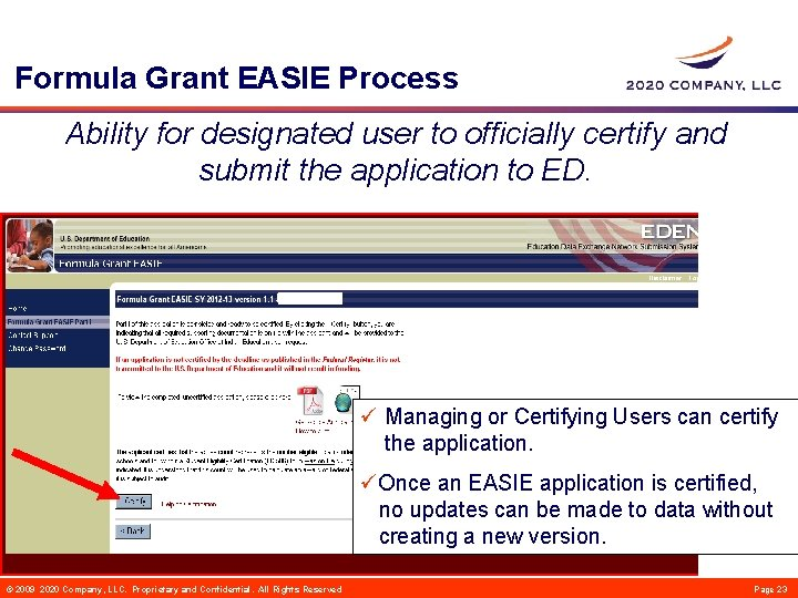 Formula Grant EASIE Process Ability for designated user to officially certify and submit the