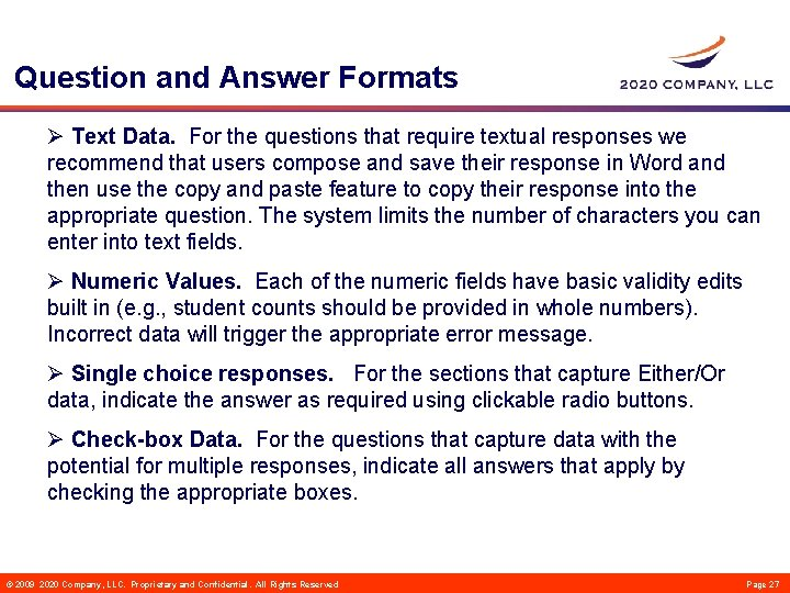 Question and Answer Formats Ø Text Data. For the questions that require textual responses