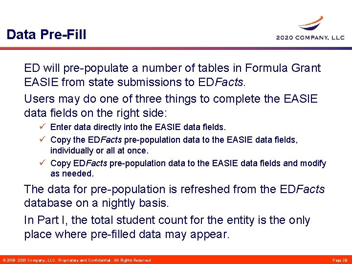 Data Pre-Fill ED will pre-populate a number of tables in Formula Grant EASIE from