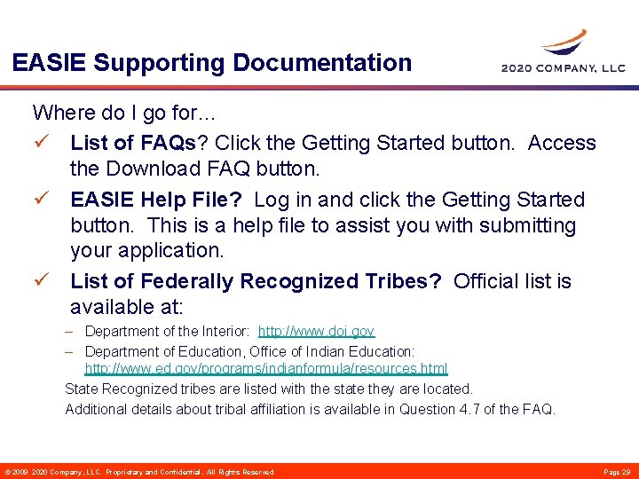 EASIE Supporting Documentation Where do I go for… ü List of FAQs? Click the