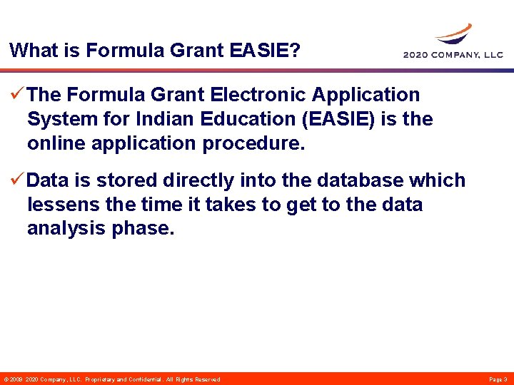 What is Formula Grant EASIE? üThe Formula Grant Electronic Application System for Indian Education
