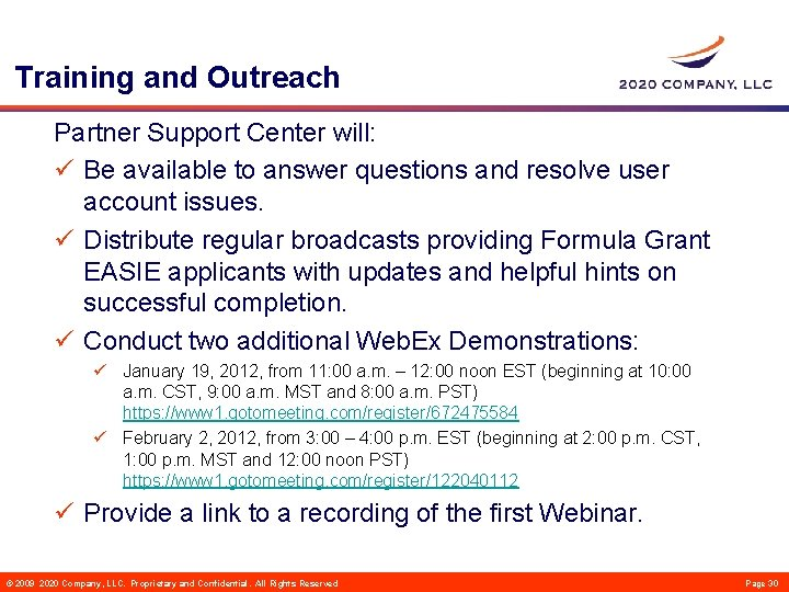 Training and Outreach Partner Support Center will: ü Be available to answer questions and