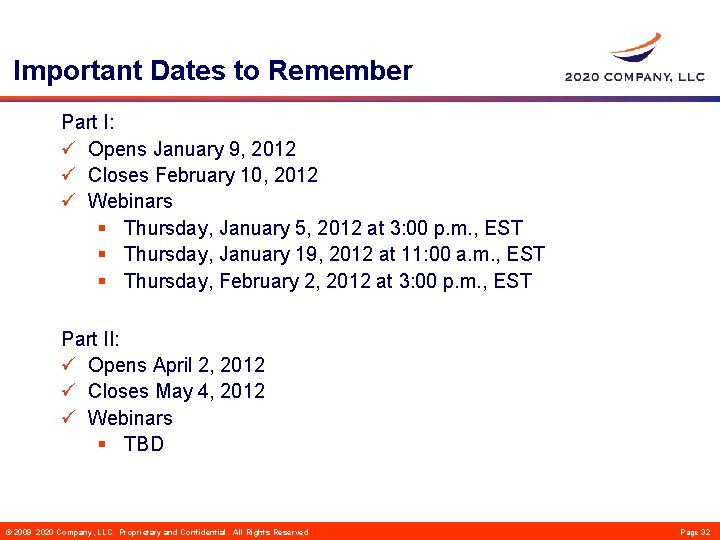 Important Dates to Remember Part I: ü Opens January 9, 2012 ü Closes February