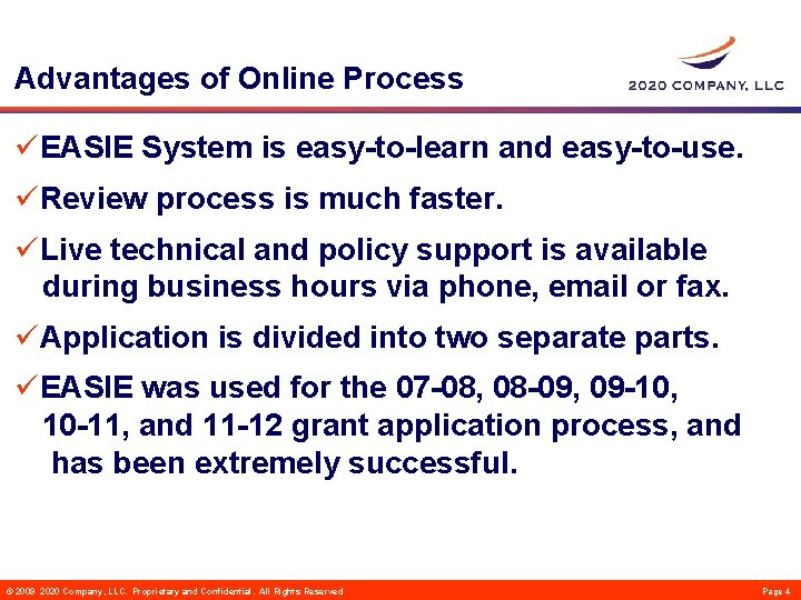 Advantages of Online Process üEASIE System is easy-to-learn and easy-to-use. üReview process is much