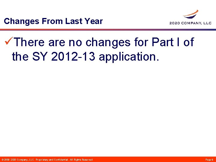 Changes From Last Year üThere are no changes for Part I of the SY