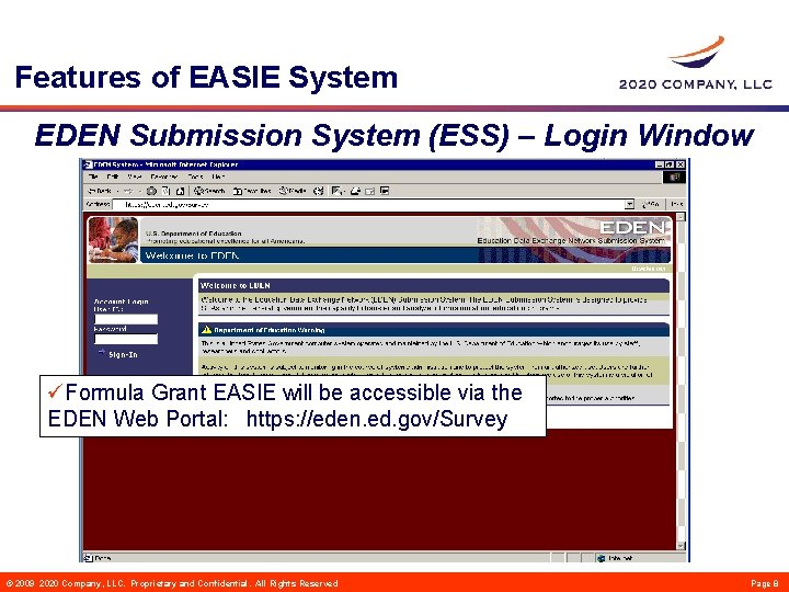 Features of EASIE System EDEN Submission System (ESS) – Login Window üFormula Grant EASIE