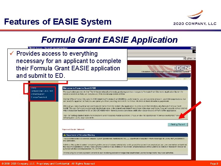 Features of EASIE System Formula Grant EASIE Application ü Provides access to everything necessary