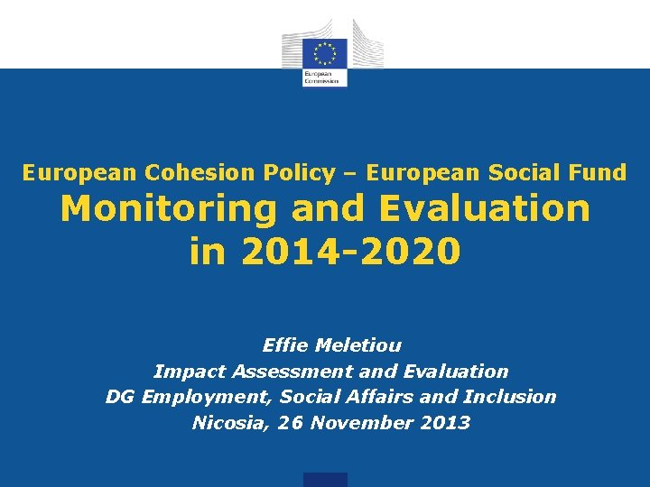 European Cohesion Policy – European Social Fund Monitoring and Evaluation in 2014 -2020 Effie