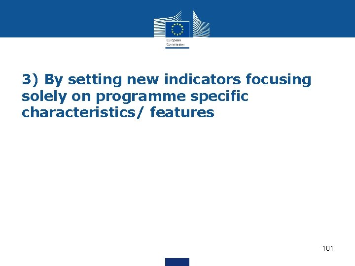 3) By setting new indicators focusing solely on programme specific characteristics/ features 101