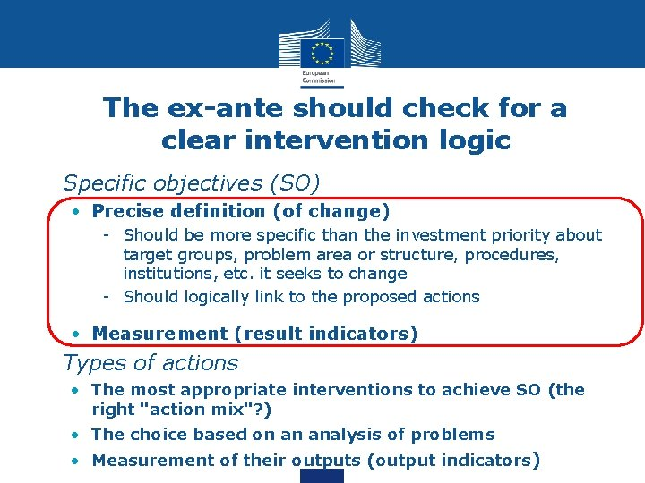 The ex-ante should check for a clear intervention logic • Specific objectives (SO) •
