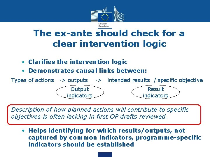 The ex-ante should check for a clear intervention logic • Clarifies the intervention logic