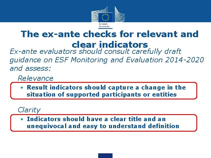 The ex-ante checks for relevant and clear indicators Ex-ante evaluators should consult carefully draft