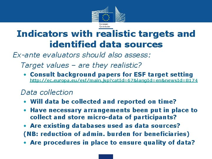 Indicators with realistic targets and identified data sources Ex-ante evaluators should also assess: •