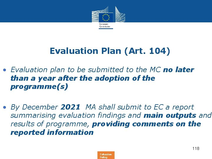 Evaluation Plan (Art. 104) • Evaluation plan to be submitted to the MC no