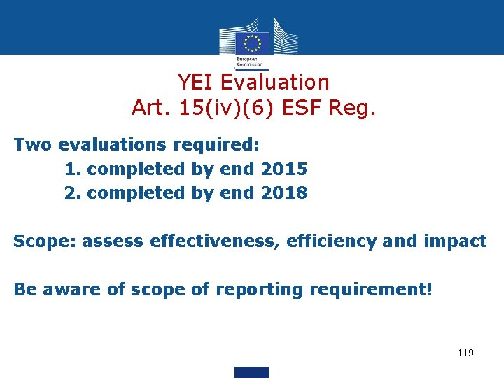 YEI Evaluation Art. 15(iv)(6) ESF Reg. Two evaluations required: 1. completed by end 2015