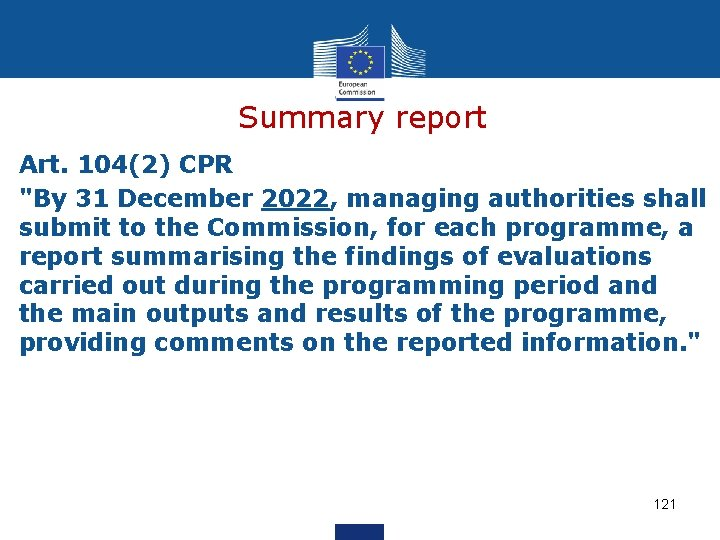 """Summary report Art. 104(2) CPR """"By 31 December 2022, managing authorities shall submit to"""