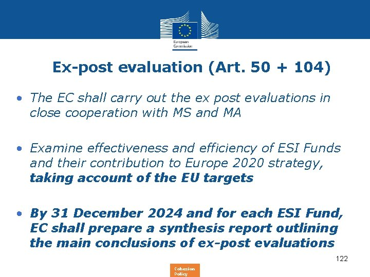 Ex-post evaluation (Art. 50 + 104) • The EC shall carry out the ex