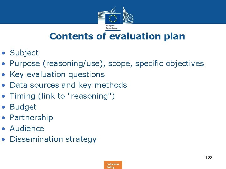 Contents of evaluation plan • • • Subject Purpose (reasoning/use), scope, specific objectives Key